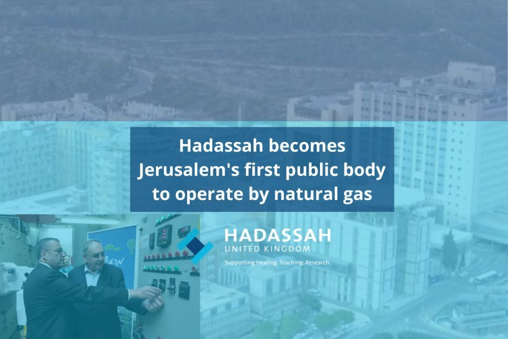 HADASSAH IS JERUSALEM'S FIRST PUBLIC BODY TO USE NATURAL GAS